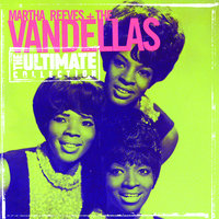 The Ultimate Collection: Martha Reeves & The Vandellas — Martha Reeves and The Vandellas