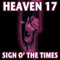 Sign O' The Times — Heaven 17