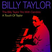 The Billy Taylor Trio With Candido / A Touch of Taylor — Billy Taylor
