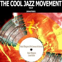 The Cool Jazz Movement, Vol. 24 — Duke Ellington, Count Basie, Duke Ellington & His Famous Orchestra, Duke Ellington & His Famous Orchestra, Duke Ellington, Count Basie