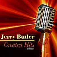 Greatest Hits, Part One — Jerry Butler