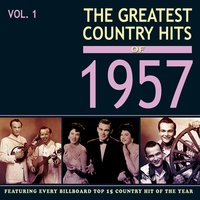 The Greatest Country Hits of 1957, Vol. 1 — сборник
