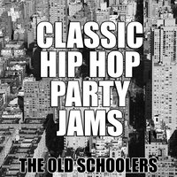 Classic Hip Hop Party Jams — The Old Schoolers
