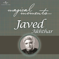 Magical Moments — Javed Akhtar