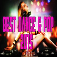 Best Dance & Pop 2015 — сборник