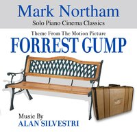 Forrest Gump - Theme from the Motion Picture (feat. Mark Northam) — Alan Silvestri, Mark Northam