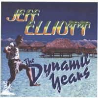 The Dynamic Years — Jeff Elliott
