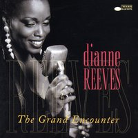 The Grand Encounter — Dianne Reeves