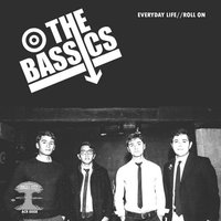 Everyday Life / Roll On — The Bassics