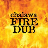 "Fire Dub — Chalawa, Sly & Robbie, ""Horsemouth"" Wallace"