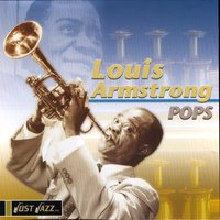 Pops — Louis Armstrong, Fats Waller, Jack Teagarden, Bud Freeman, George Wettling, Albert Casey