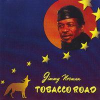 Tobacco Road — Jimmy Norman