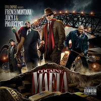 Cocaine Mafia — French Montana, Juicy J & Project Pat
