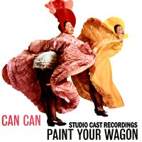 Can Can / Paint Your Wagon (Studio Cast Recordings) — сборник