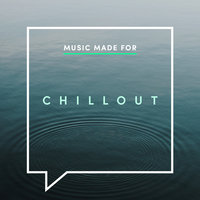 Music Made for Chillout — сборник