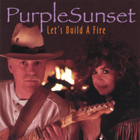 Let's Build A Fire — Purple Sunset