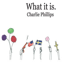 What It Is. — Charlie Phillips