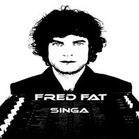 Singa — Fred Fat