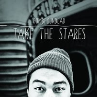 Take the Stares — Dumbfoundead