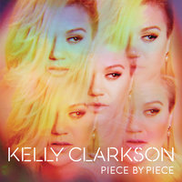 Piece By Piece — Kelly Clarkson