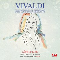 Vivaldi: Concerto for Flute, Strings and Basso Continuo in A Minor, RV 445 — Антонио Вивальди, Günter Kehr, Mainz Chamber Orchestra, Karl Stangenberger