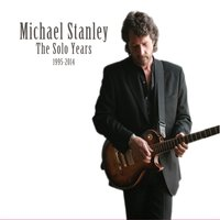 The Solo Years 1995-2014 — Michael Stanley