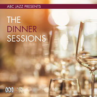 ABC Jazz Presents: The Dinner Sessions — сборник