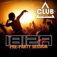 Ibiza Pre-Party Session 2013 — сборник