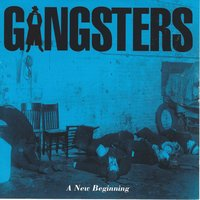 A New Beginning — Gangsters