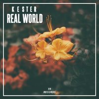Real World — Kester