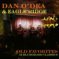 Old Favorites — Dan O'Dea & Eagle Ridge