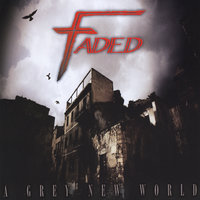 A Grey New World — Faded