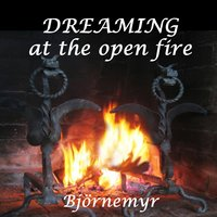 Dreaming At the Open Fire — Bjornemyr, Lutz Ambrosius, Paulo Arantes