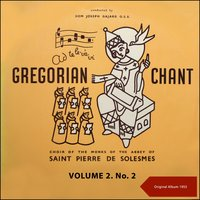 Gregorian Chant, Volume Two No. 2 — Choir of the Monks of the Abbey of Saint Pierre de Solesmes, Dom Joseph Gajard O.S.B.