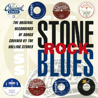 Stone Rock Blues: Original Recordings Of Songs Covered By The Rolling Stones — сборник