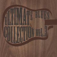 Ultimate Blues Collection Vol 3 — сборник