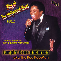 King of the Hollywood Blues Vol. 1 — Jumpin Gene Anderson AKA The Poo Poo Man