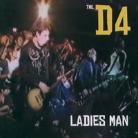 Ladies Man — The D4