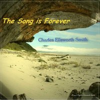 The Song Is Forever — Charles Ellsworth Smith