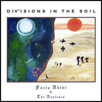 Divisions In The Soil — Facts Aktor & the Analysis
