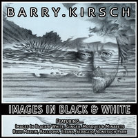 Images In Black And White - Barry Kirsch — Barry Kirsch