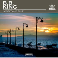 Lonely and Blue — B.B. King