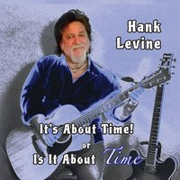 It's About Time or Is It About Time? — Hank Levine