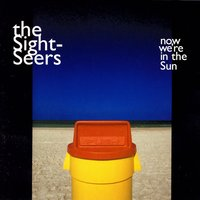 Now We're in the Sun — The Sight-Seers