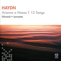 Haydn: Arianna a Naxos, Twelve Songs — Йозеф Гайдн, Jane Edwards, Geoffrey Lancaster