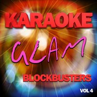 Karaoke Glam Blockbusters, Vol .4 — The Karaoke A Team