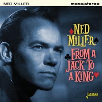 From a Jack to a King — Ned Miller