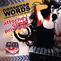 Nonsense Words (House Music Is Not About) — Attorney Client Privilege feat. DBL