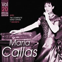 The Complete Verdi Operas, Vol. 20 — Maria Callas