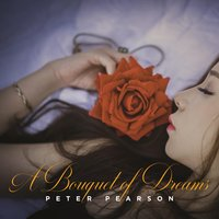 A Bouquet of Dreams — Peter Pearson